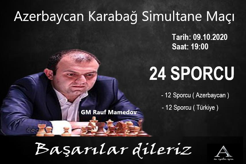 GM Rauf Mamedov ile Azerbaycan Karabağ Simultane Maçı Başlıyor!